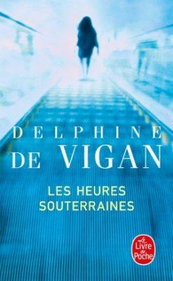 Les heures souterraines _ Delphine de Vigan