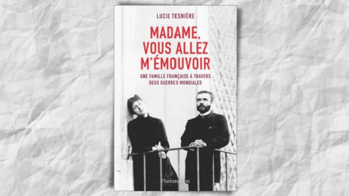 Madame, vous allez m'émouvoir _ Lucie Tesnière