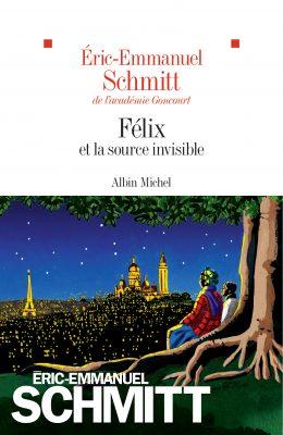 Félix et la source invisible _ Eric-Emmanuel Schmitt