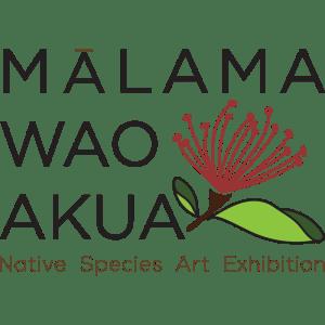 Malama Wao Akua Native Species Art Exhibition