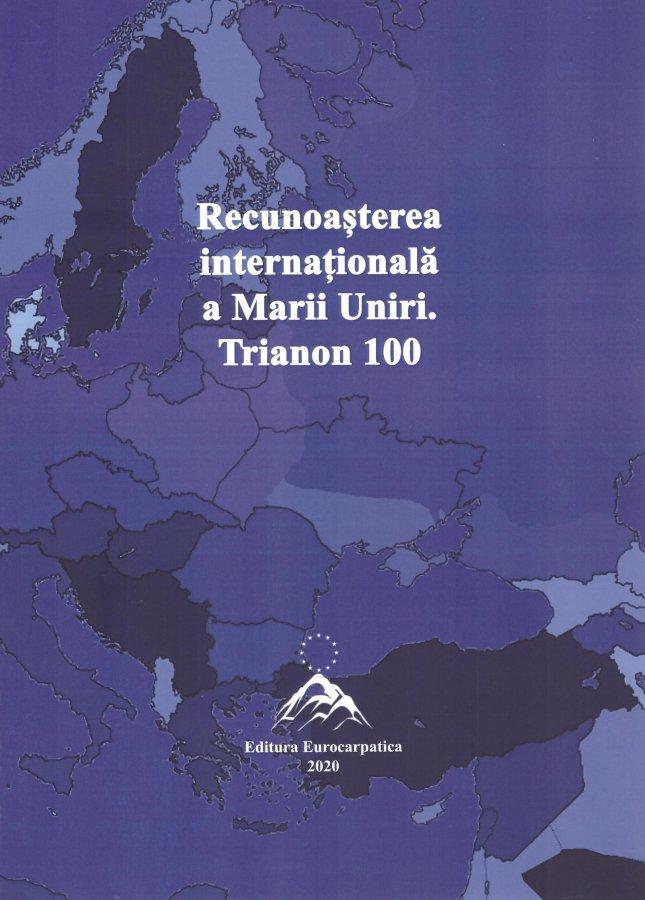 Recunoașterea internațională a Marii Uniri. Trianon 100 (3)