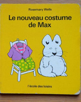 Le nouveau costume de Max, Rosemary Wells . L'école des loisirs, Imprimé en France, 1980