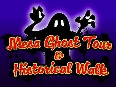 Mesa Ghost Tour & Historical Walk