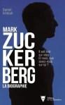 Enquête sur un mythe vivant : Mark Zuckerberg par Daniel Ichbiah