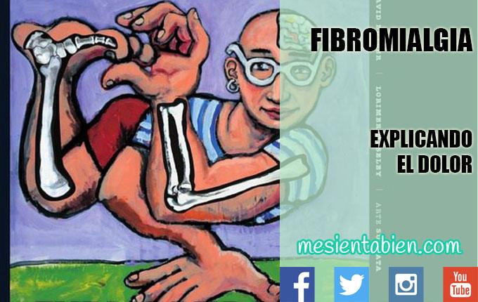 FIBROMIALGIA. EXPLICANDO EL DOLOR