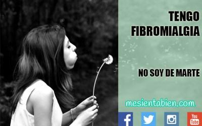 TENGO FIBROMIALGIA, NO SOY DE MARTE