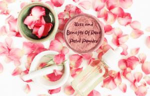 benefits of rose petal powder