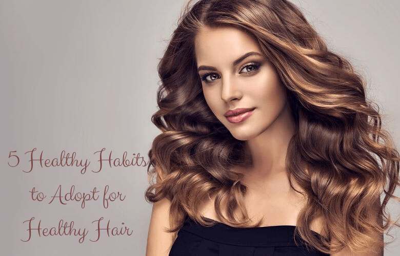 healthy habits for healthy hair