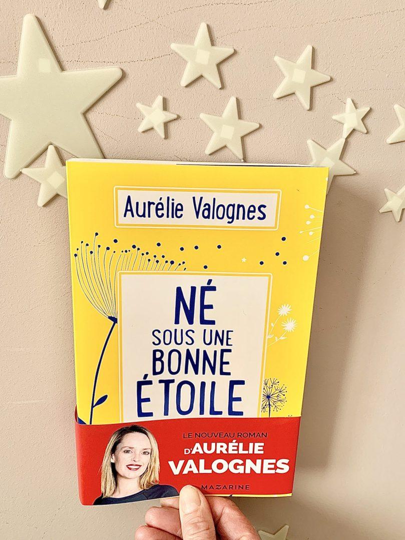Né sous une bonne étoile – Aurélie Valognes