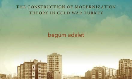 "NEWTON: ""Hotels and Highways: The Construction of Modernization Theory in Cold War Turkey"""