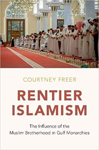 "NEWTON: ""Rentier Islamism: The Influence of the Muslim Brotherhood in Gulf Monarchies"""
