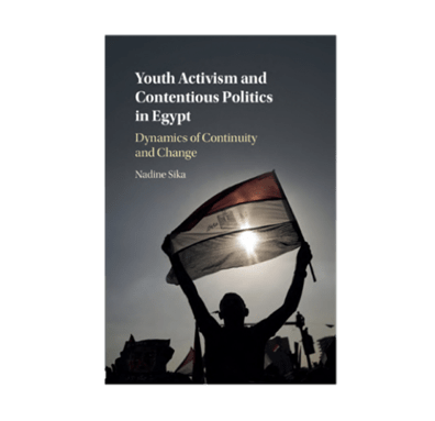 Youth Activism and Contentious Politics in Egypt: Dynamics of Continuity and Change