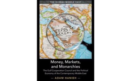NEWTON: Money, Markets, and Monarchies: The Gulf Cooperation Council and the Political Economy of the Contemporary Middle East
