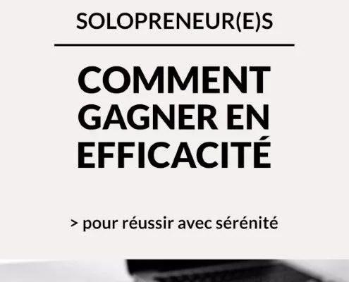 Solopreneur : comment gagner en efficacité