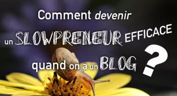 slowpreneur-efficace quand on a un blog