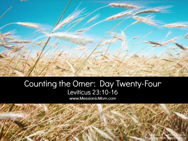 Day Twenty Four Omer Count