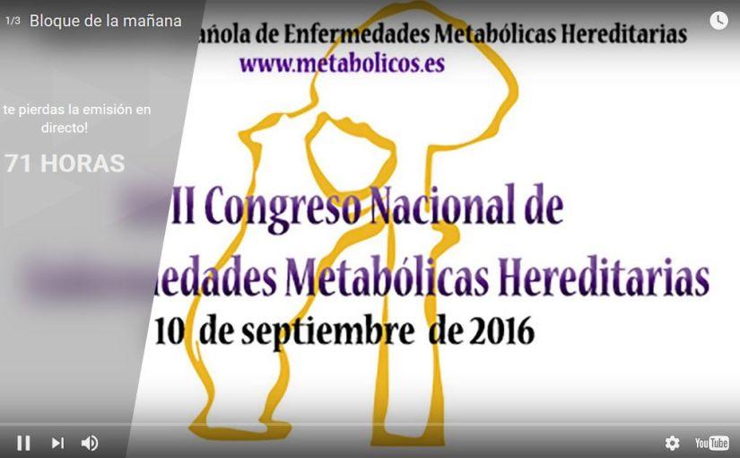 Retransmisión en Vídeo del XVII Congreso Nacional #ConMetabolicos16