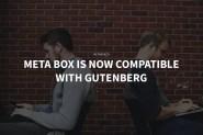 Meta Box and Gutenberg Compatibility