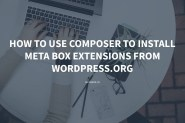How to use Composer to install Meta Box extensions from WordPress.org