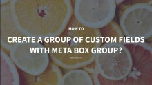 How to Create a Group of Custom Fields with Meta Box Group