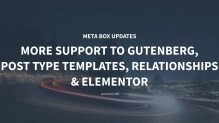 Meta Box Updates: More Support to Gutenberg, Post Type Templates, Relationships, and Elementor