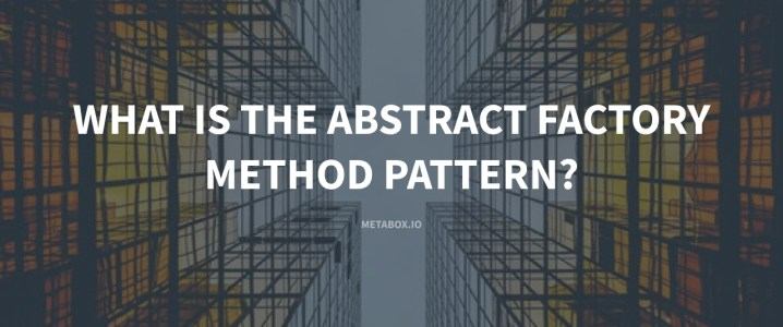 What is the Abstract Factory Pattern