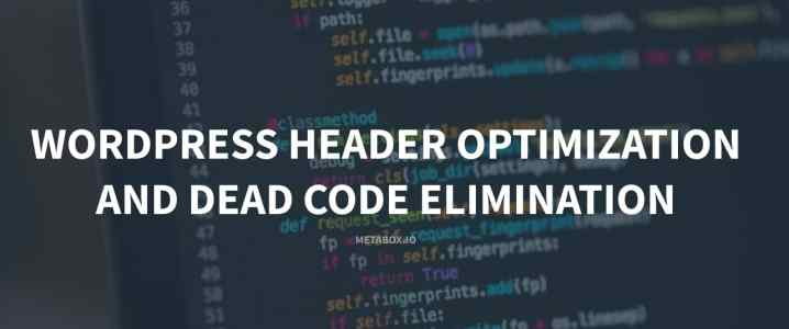 WordPress Header Optimization and Dead Code Elimination