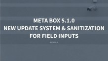 Meta Box 5.1.0 Released - New Update System & Sanitization For Field Inputs
