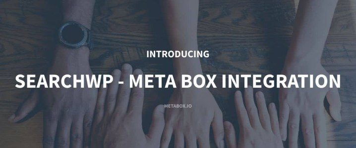 Introducing SearchWP - Meta Box Integration