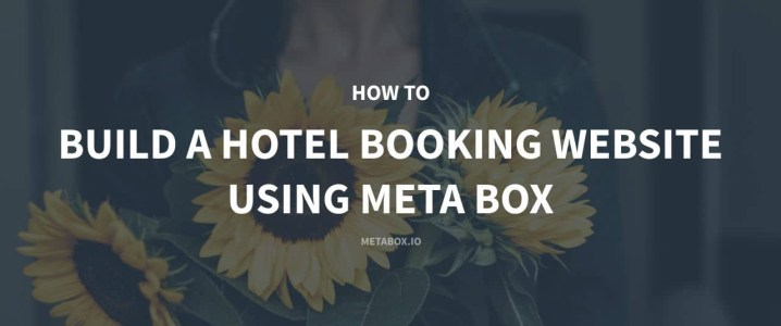 How to Build a Hotel Booking Website Using Meta Box - P1