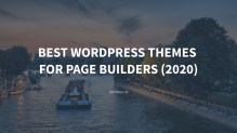 Best WordPress Themes for Page Builders (2020)