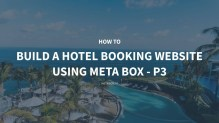 How to Build a Hotel Booking Website Using Meta Box – P3 – Booking Page for Customer