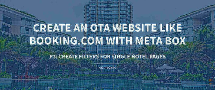 Create an OTA Website Like Booking.com with Meta Box Plugin - P3: Create Filters for Single Hotel Pages