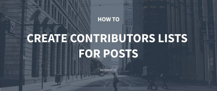 How to Create Contributors Lists for Posts