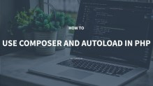 How to Use Composer and Autoload in PHP