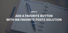 How to Add a Favorite Button with MB Favorite Posts Solution