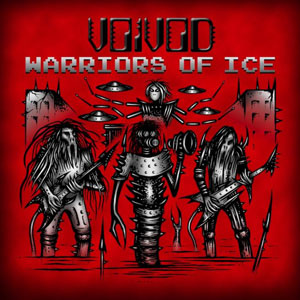 Voivod  Warriors Of Ice  Reviews Encyclopaedia