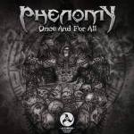 Phenomy Once and For All cover art