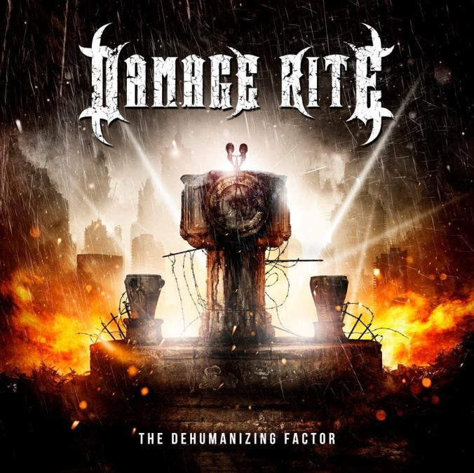 "Damage Rite ""The Dehumanizing Factor"""