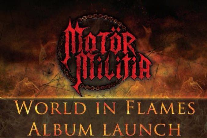Motor Militia World in Flames Album Launch