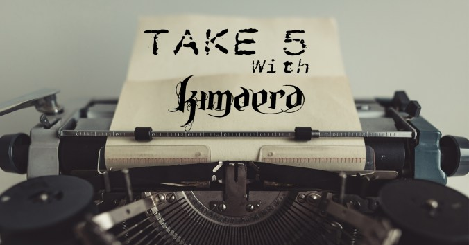 Take 5 With Kimaera