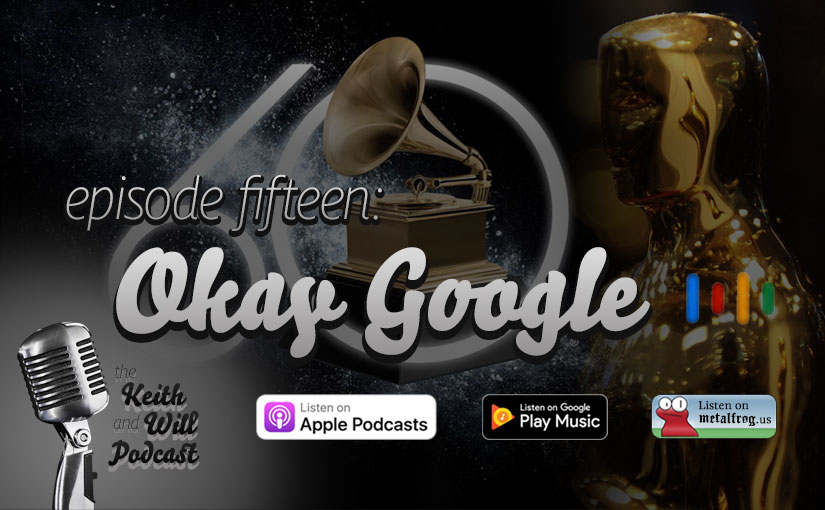 Episode Fifteen: Okay Google