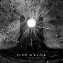 Child Of Caesar – Love In Black (2015)