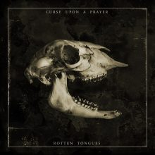 Curse Upon A Prayer – Rotten Tongues (2015)