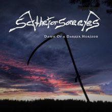 Scythe For Sore Eyes – Dawn Of A Darker Horizon (2015)