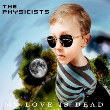 The Physicists – My Love Is Dead (2015)
