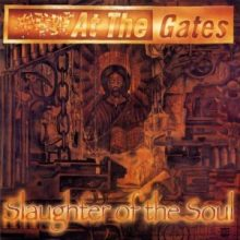 At The Gates – Slaughter of the Soul (1995)