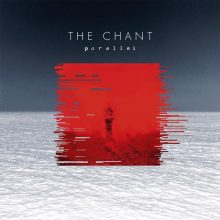 The Chant – Parallel EP (2015)