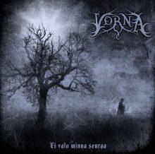 Vorna – Ei Valo Minua Seuraa (2015)