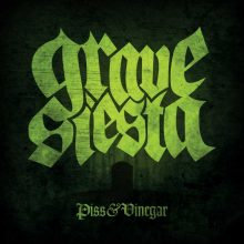 Grave Siesta – Piss & Vinegar (2015)
